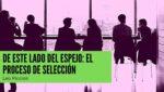 S05E07 De este lado del espejo- el proceso de selección